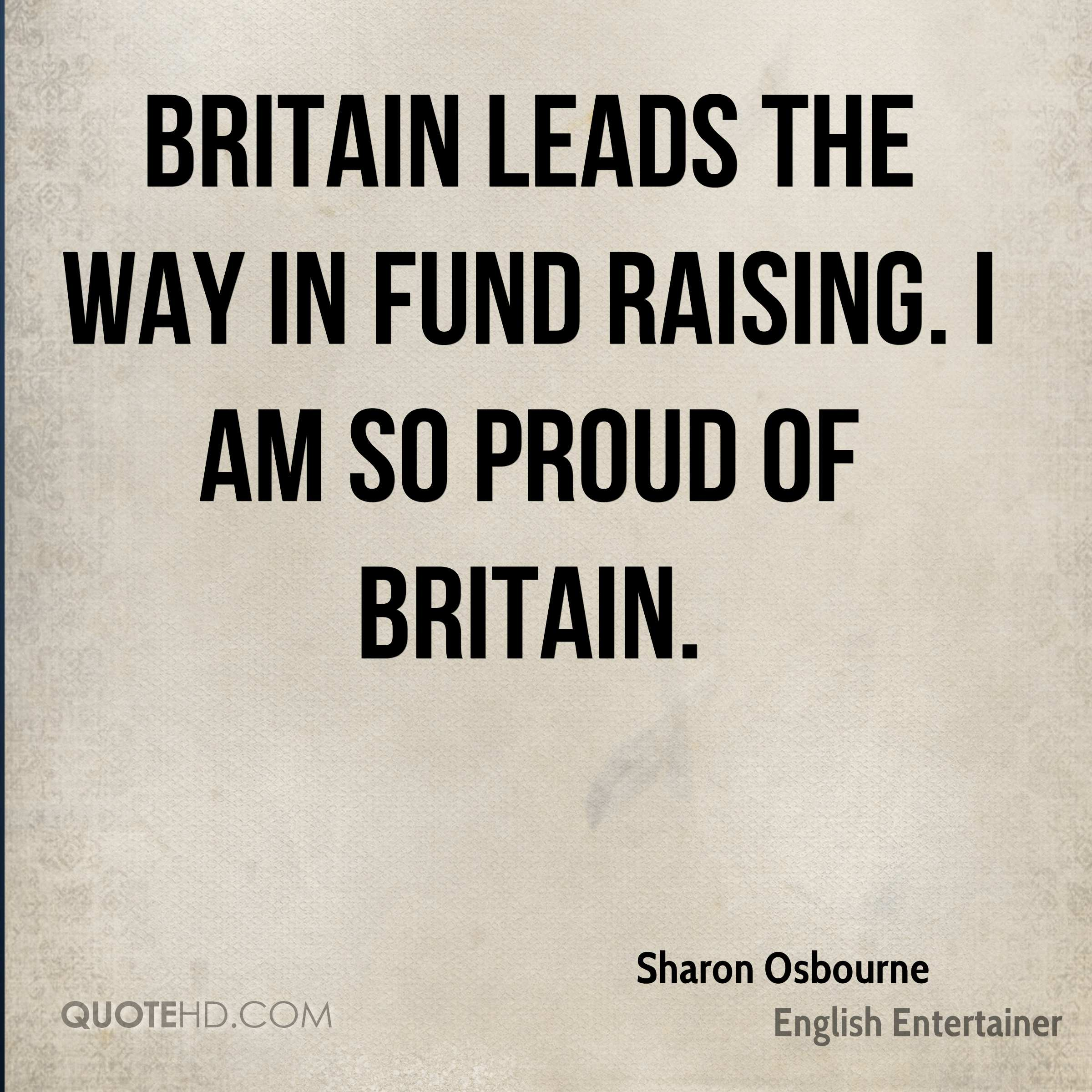 Britain leads the way in fund raising. I am so proud of Britain.