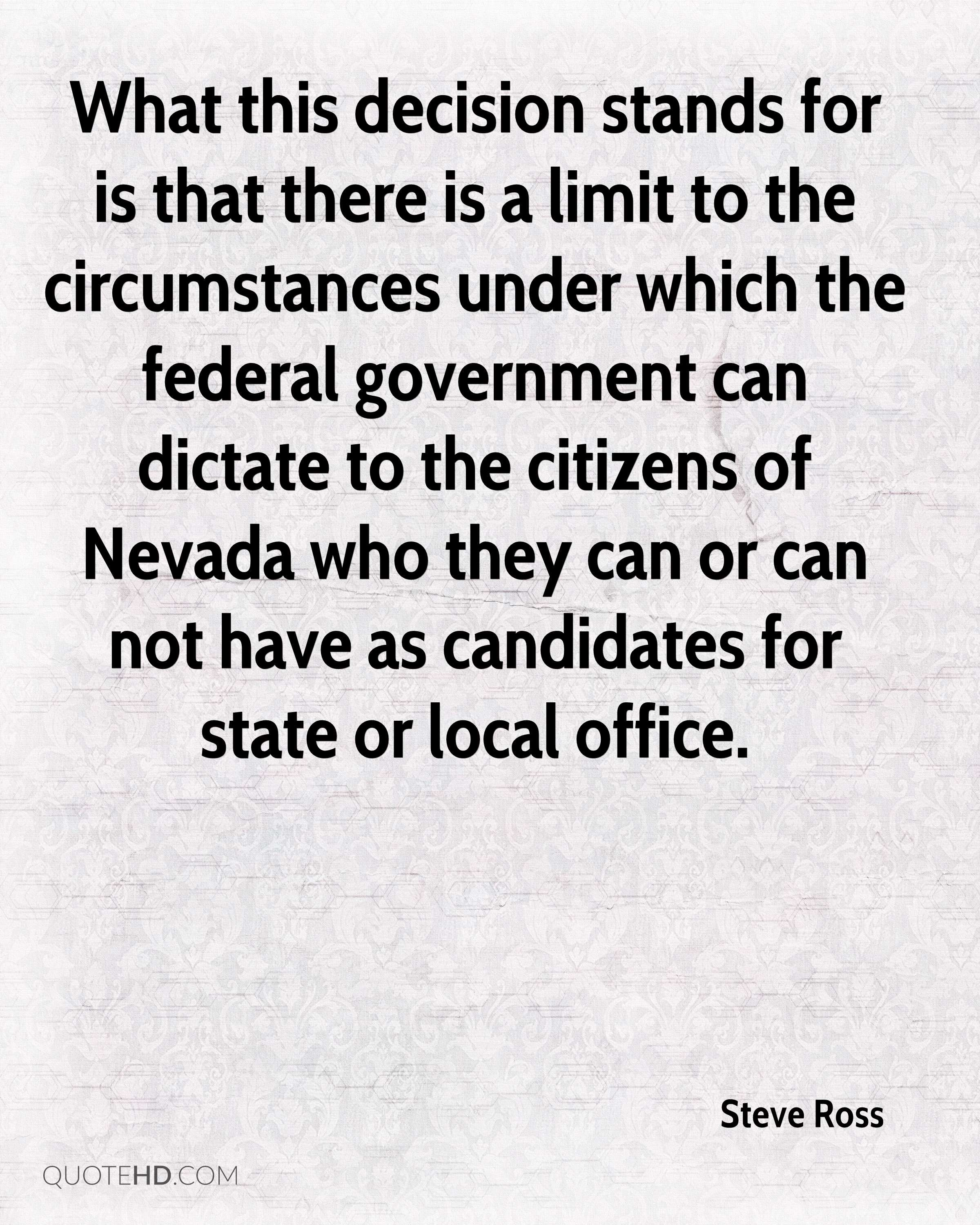 What this decision stands for is that there is a limit to the circumstances under which the federal government can dictate to the citizens of Nevada who they can or can not have as candidates for state or local office.
