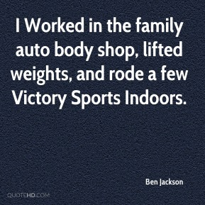 Ben Jackson - I Worked in the family auto body shop, lifted weights, and rode a few Victory Sports Indoors.