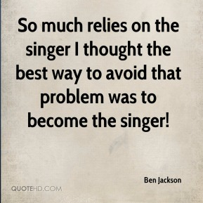 Ben Jackson - So much relies on the singer I thought the best way to avoid that problem was to become the singer!