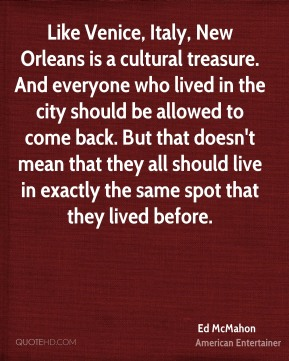 Like Venice, Italy, New Orleans is a cultural treasure. And everyone who lived in the city should be allowed to come back. But that doesn't mean that they all should live in exactly the same spot that they lived before.