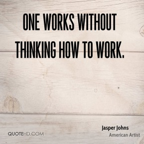 One works without thinking how to work.