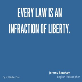 Every law is an infraction of liberty.