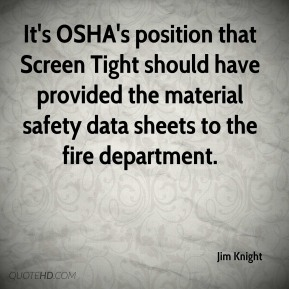 It's OSHA's position that Screen Tight should have provided the material safety data sheets to the fire department.