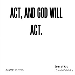 Act, and God will act.