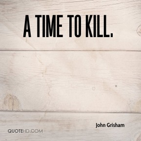 A Time to Kill.