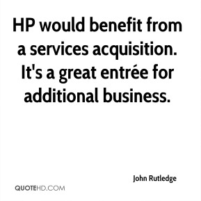 HP would benefit from a services acquisition. It's a great entrée for additional business.