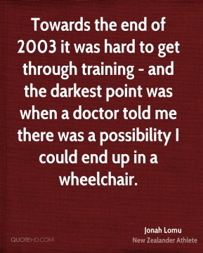Towards the end of 2003 it was hard to get through training - and the darkest point was when a doctor told me there was a possibility I could end up in a wheelchair.