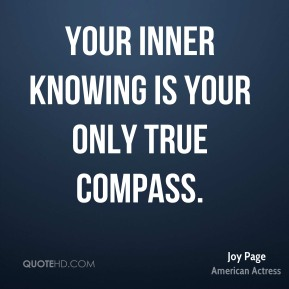 Your inner knowing is your only true compass.