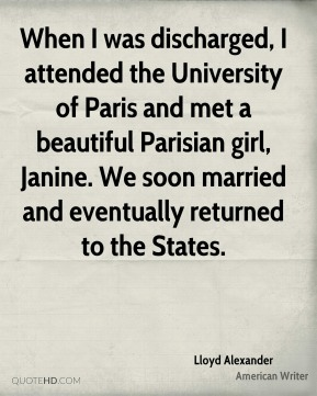 When I was discharged, I attended the University of Paris and met a beautiful Parisian girl, Janine. We soon married and eventually returned to the States.