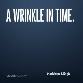 Madeleine L'Engle  - A Wrinkle in Time.