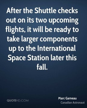 After the Shuttle checks out on its two upcoming flights, it will be ready to take larger components up to the International Space Station later this fall.