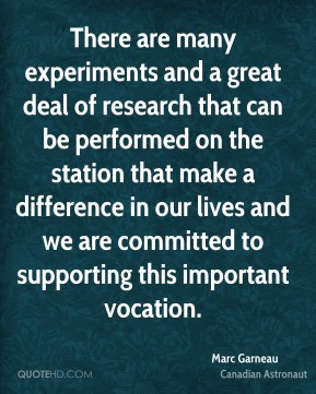 There are many experiments and a great deal of research that can be performed on the station that make a difference in our lives and we are committed to supporting this important vocation.