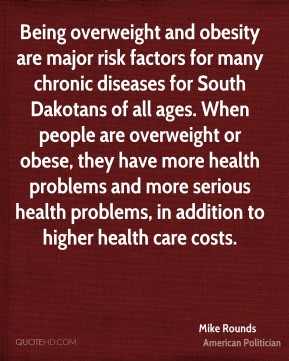 Being overweight and obesity are major risk factors for many chronic diseases for South Dakotans of all ages. When people are overweight or obese, they have more health problems and more serious health problems, in addition to higher health care costs.