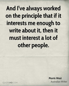 And I've always worked on the principle that if it interests me enough to write about it, then it must interest a lot of other people.