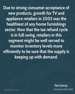 Due to strong consumer acceptance of new products, growth for TV and appliance retailers in 2005 was the healthiest of any home furnishings sector. Now that the tax refund cycle is in full swing, retailers in this segment might be well served to monitor inventory levels more efficiently to be sure that the supply is keeping up with demand.