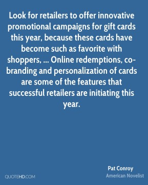 Look for retailers to offer innovative promotional campaigns for gift cards this year, because these cards have become such as favorite with shoppers, ... Online redemptions, co-branding and personalization of cards are some of the features that successful retailers are initiating this year.