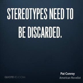 Stereotypes need to be discarded.