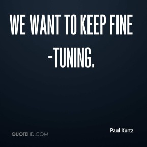 We want to keep fine-tuning.