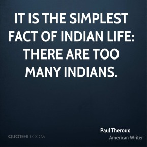 It is the simplest fact of Indian life: there are too many Indians.