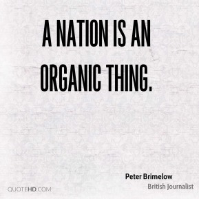 A nation is an organic thing.