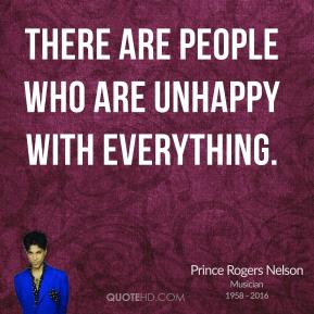 There are people who are unhappy with everything.