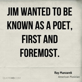 Jim wanted to be known as a poet, first and foremost.
