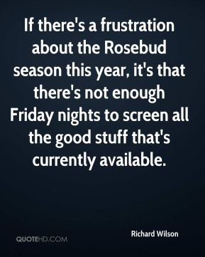 If there's a frustration about the Rosebud season this year, it's that there's not enough Friday nights to screen all the good stuff that's currently available.