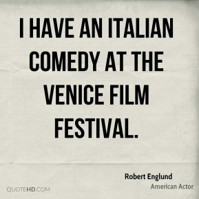 Robert Englund - I have an Italian comedy at the Venice Film Festival.