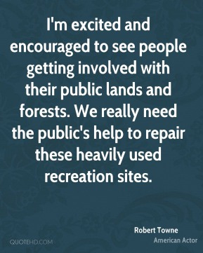 I'm excited and encouraged to see people getting involved with their public lands and forests. We really need the public's help to repair these heavily used recreation sites.