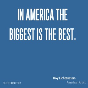 In America the biggest is the best.