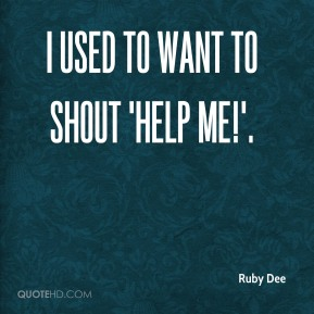 I used to want to shout 'Help me!'.