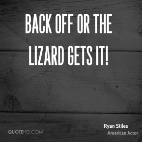 Ryan Stiles - Back off or the lizard gets it!