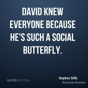 David knew everyone because he's such a social butterfly.