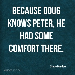 Steve Bartlett  - Because Doug knows Peter, he had some comfort there.