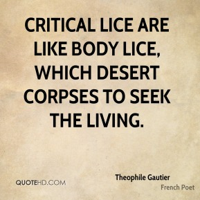Critical lice are like body lice, which desert corpses to seek the living.