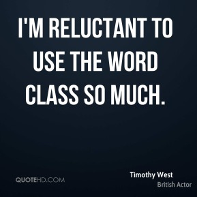 I'm reluctant to use the word class so much.