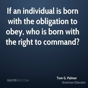If an individual is born with the obligation to obey, who is born with the right to command?