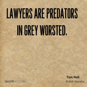 Tom Holt - Lawyers are predators in grey worsted.