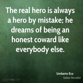 A real hero is always a hero by mistake essay