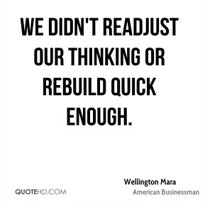 Wellington Mara - We didn't readjust our thinking or rebuild quick enough.