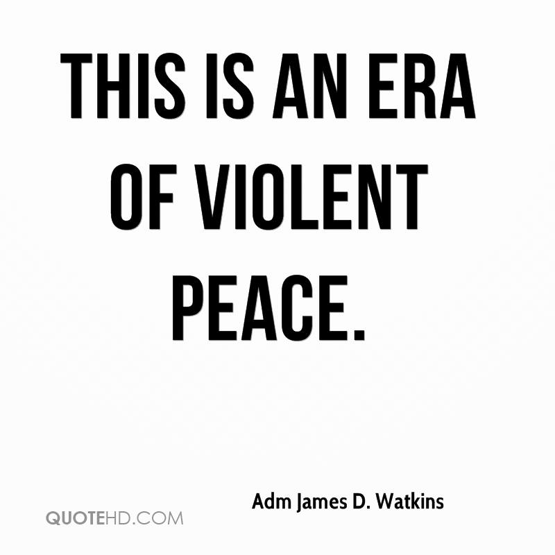 This is an era of violent peace.