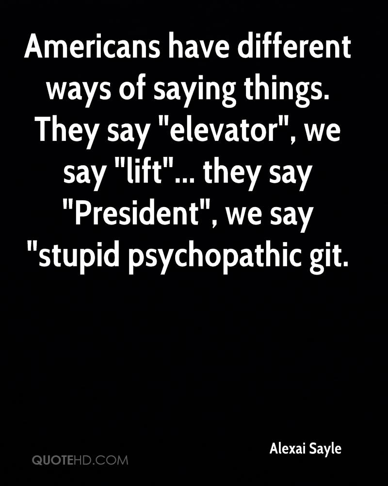Quotes About Saying Stupid Things: Alexai Sayle Quotes