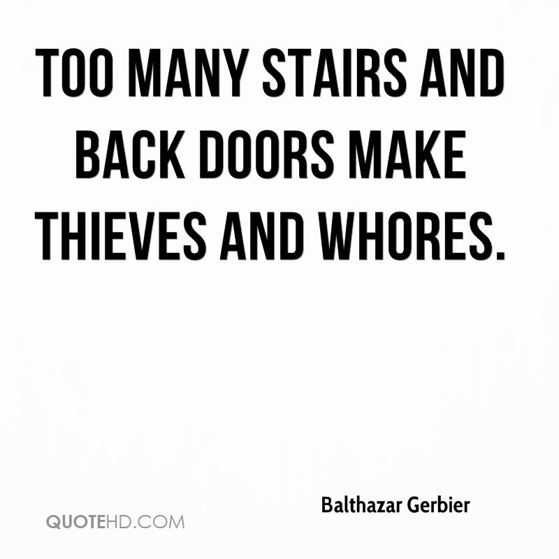 Balthazar Gerbier - Too many stairs and back doors make thieves and whores.  sc 1 st  QuoteHD.com & Doors Quotes - Page 1 | QuoteHD