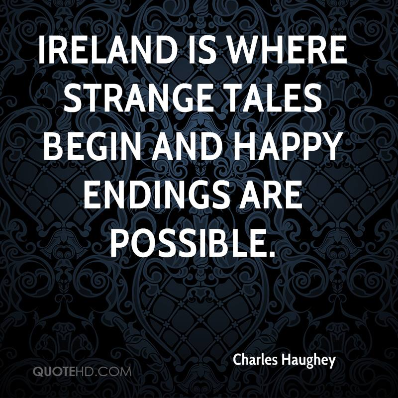Ireland is where strange tales begin and happy endings are possible.