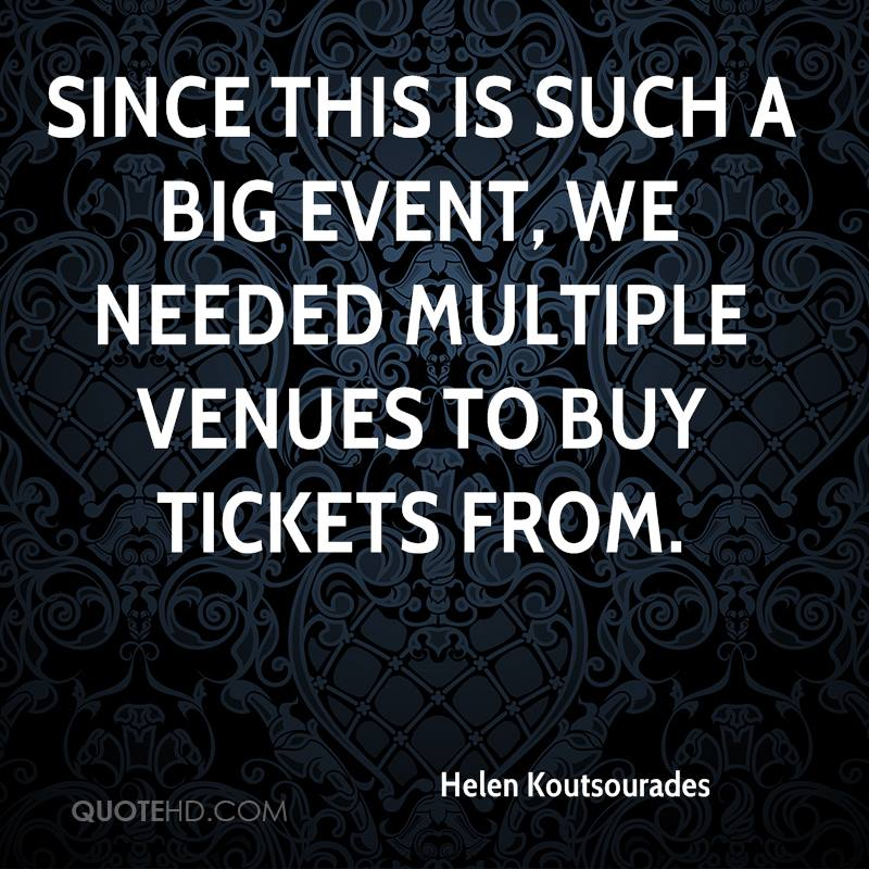 Since this is such a big event, we needed multiple venues to buy tickets from.