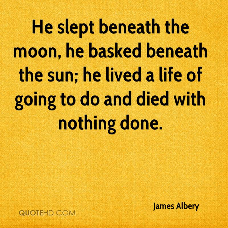 James Albery Life Quotes | QuoteHD