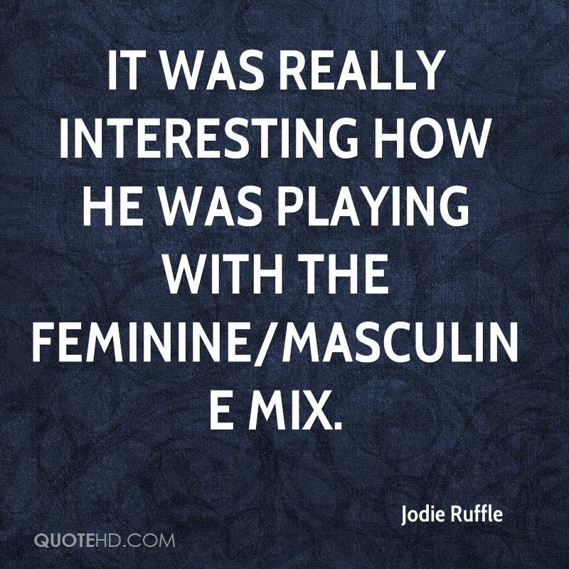 It was really interesting how he was playing with the feminine/masculine mix.