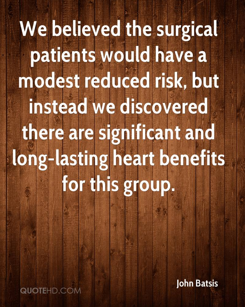 We believed the surgical patients would have a modest reduced risk, but instead we discovered there are significant and long-lasting heart benefits for this group.