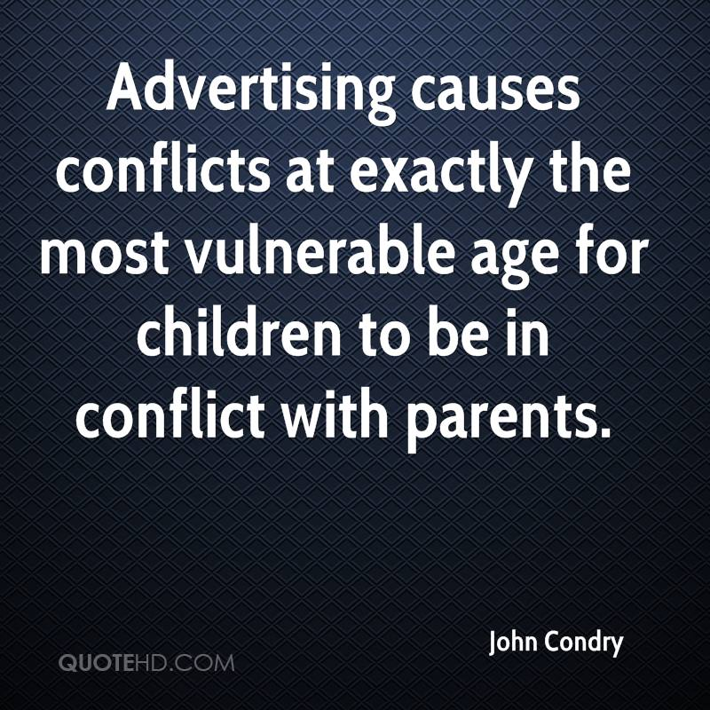Advertising causes conflicts at exactly the most vulnerable age for children to be in conflict with parents.